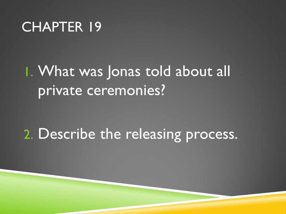 What was Jonas told about all private ceremonies