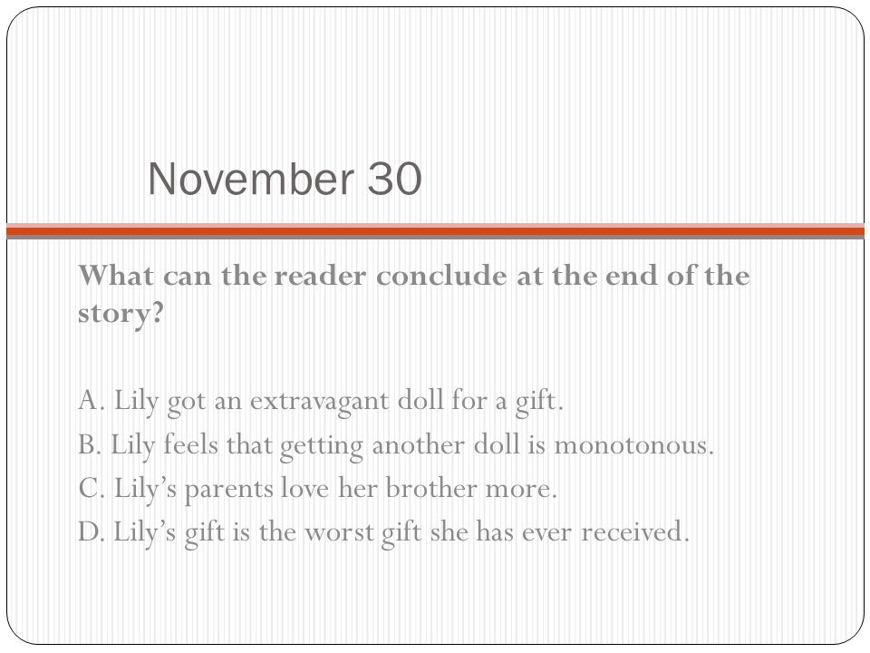 November 30 What can the reader conclude at the end of the story