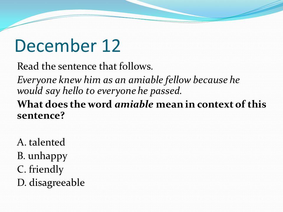 December 12 Read the sentence that follows.