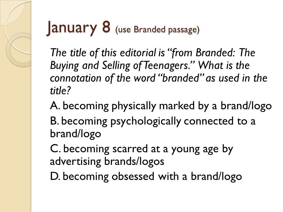 January 8 (use Branded passage)