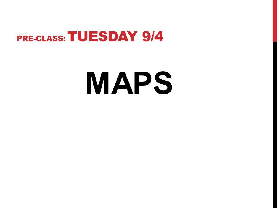 Pre-Class: Tuesday 9/4 MAPS