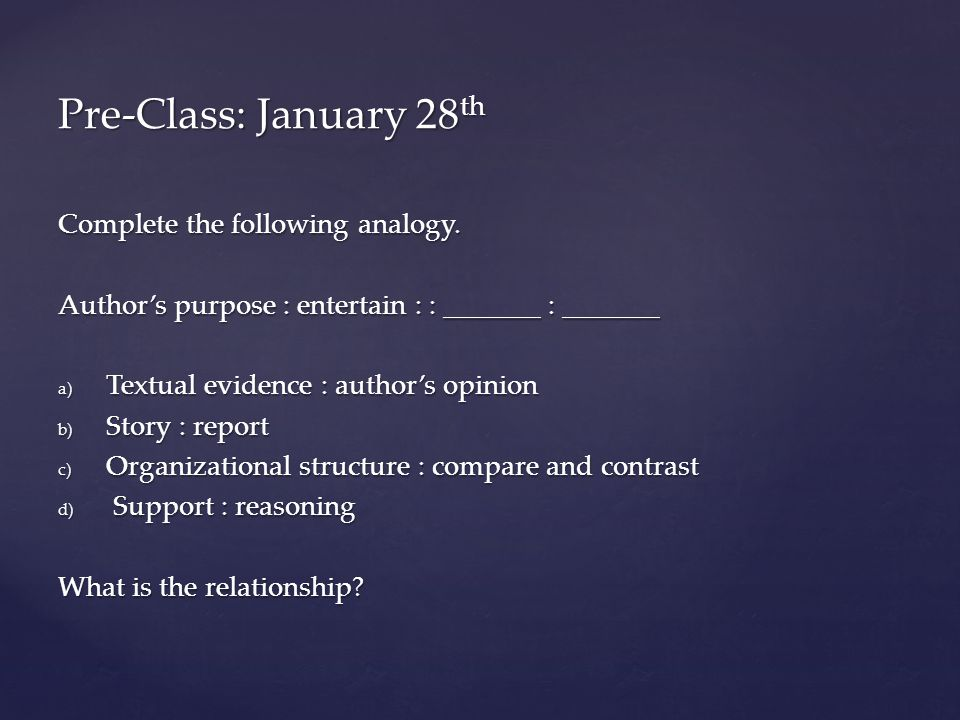 Pre-Class: January 28th Complete the following analogy.