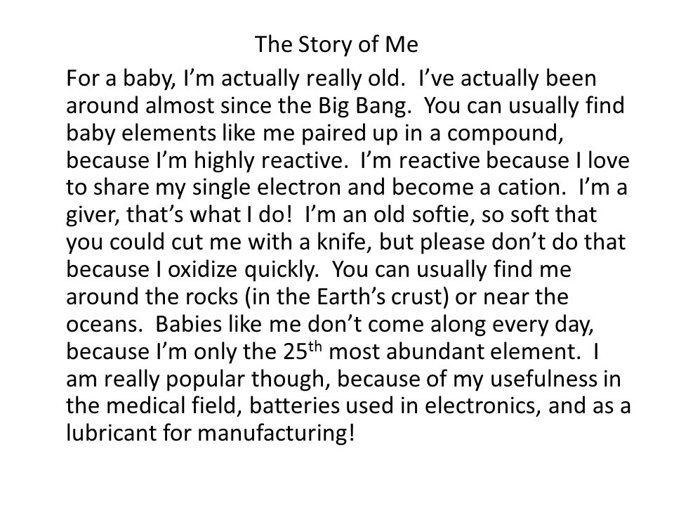 The Story of Me For a baby, I'm actually really old