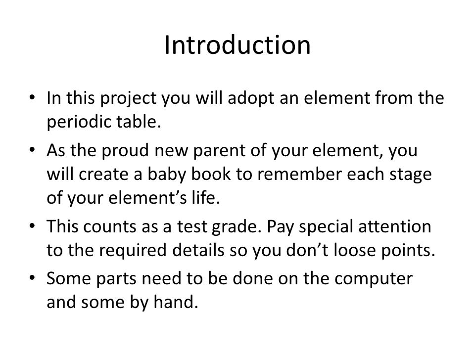 Introduction In this project you will adopt an element from the periodic table.