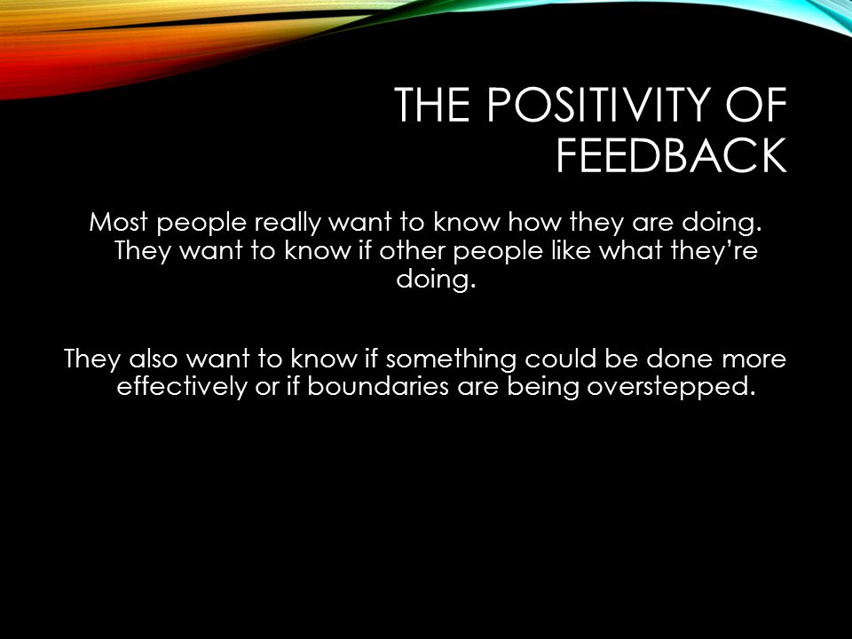 THE POSITIVITY OF FEEDBACK