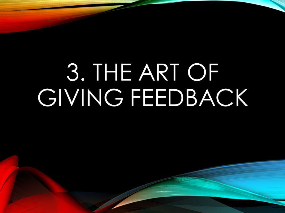 3. THE ART OF GIVING FEEDBACK