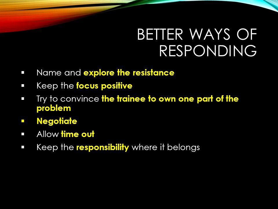 Better ways of responding