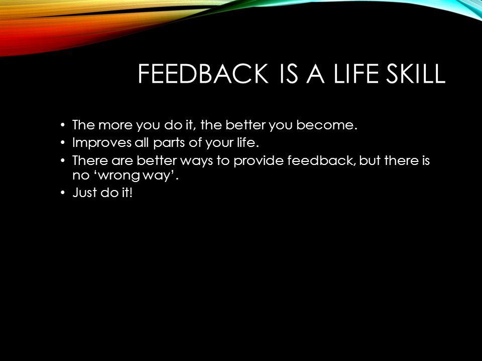 Feedback is a life skill
