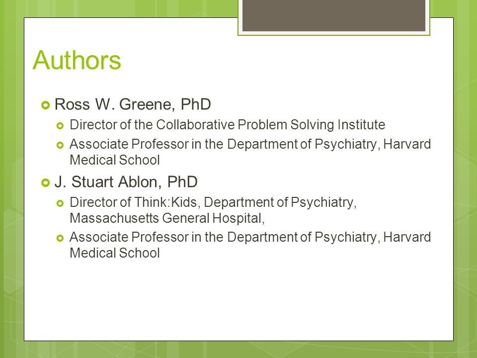 Authors Ross W. Greene, PhD J. Stuart Ablon, PhD