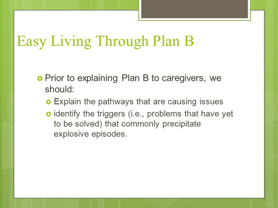 Easy Living Through Plan B