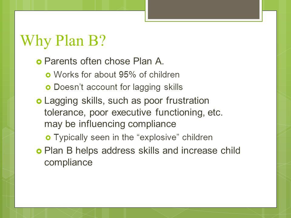 Why Plan B Parents often chose Plan A.
