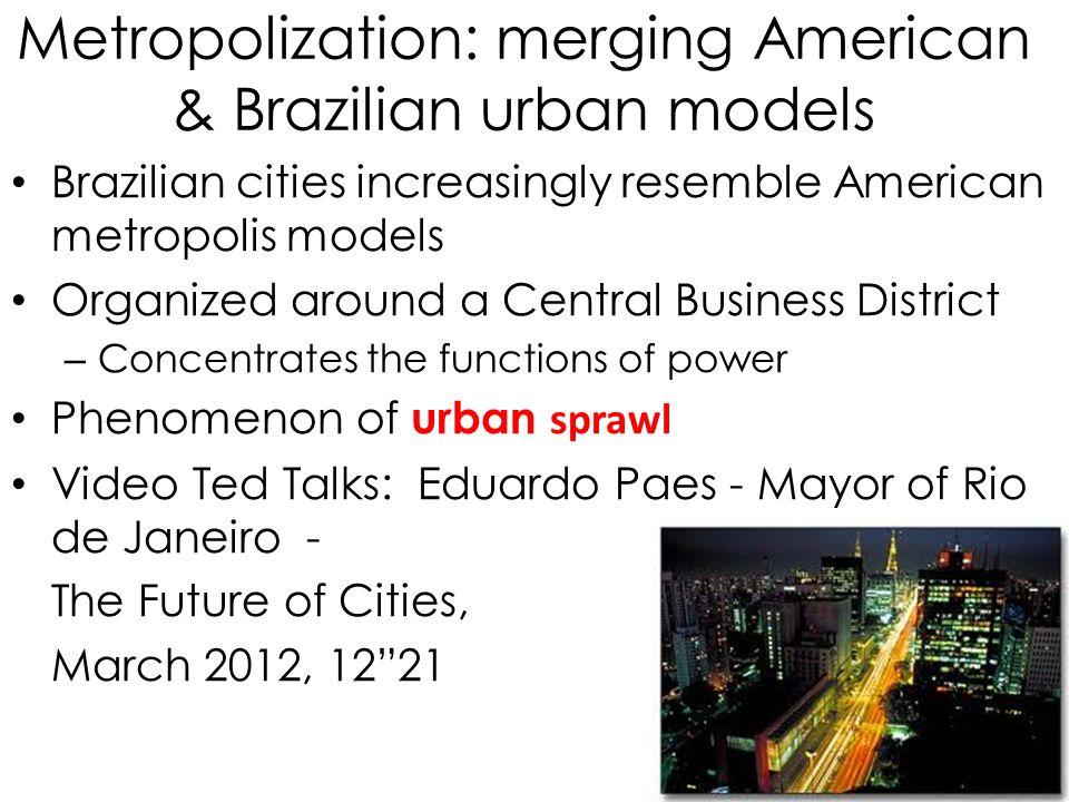 Metropolization: merging American & Brazilian urban models