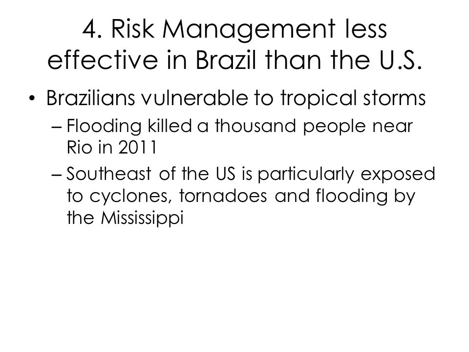 4. Risk Management less effective in Brazil than the U.S.