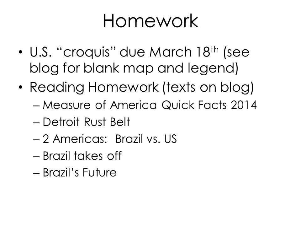 Homework U.S. croquis due March 18th (see blog for blank map and legend) Reading Homework (texts on blog)