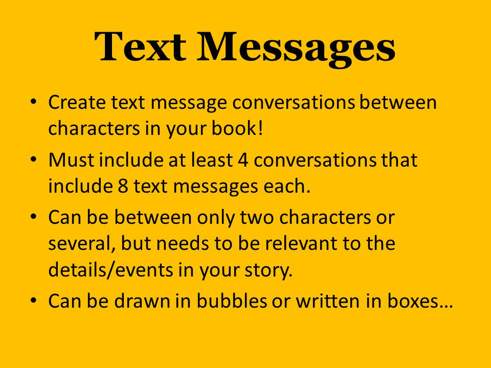Text Messages Create text message conversations between characters in your book!