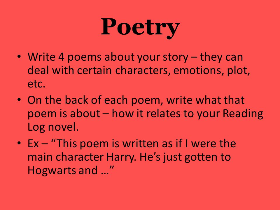 Poetry Write 4 poems about your story – they can deal with certain characters, emotions, plot, etc.