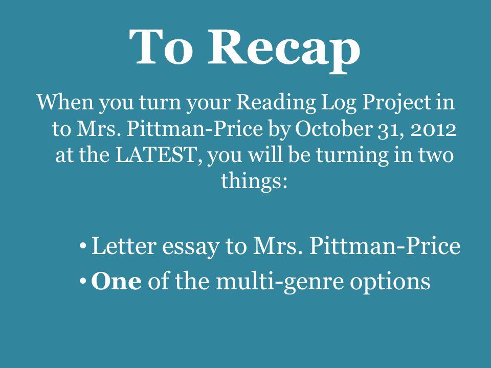 To Recap Letter essay to Mrs. Pittman-Price