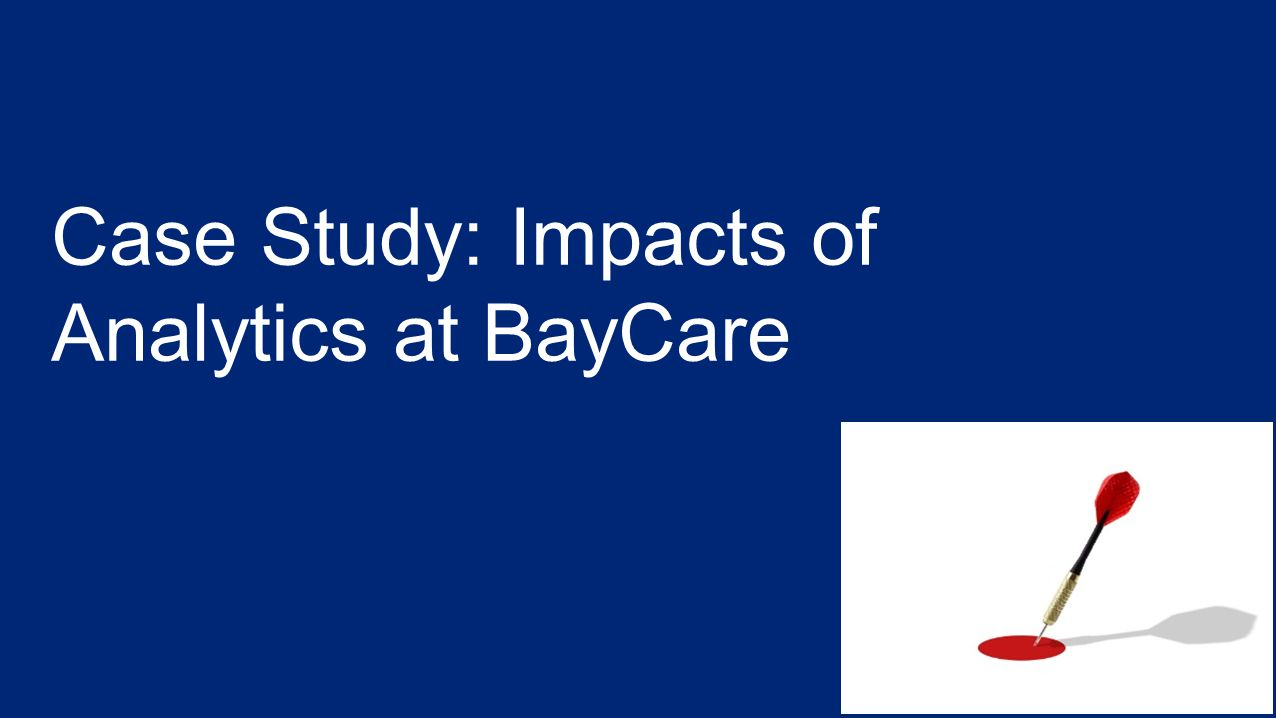 Case Study: Impacts of Analytics at BayCare