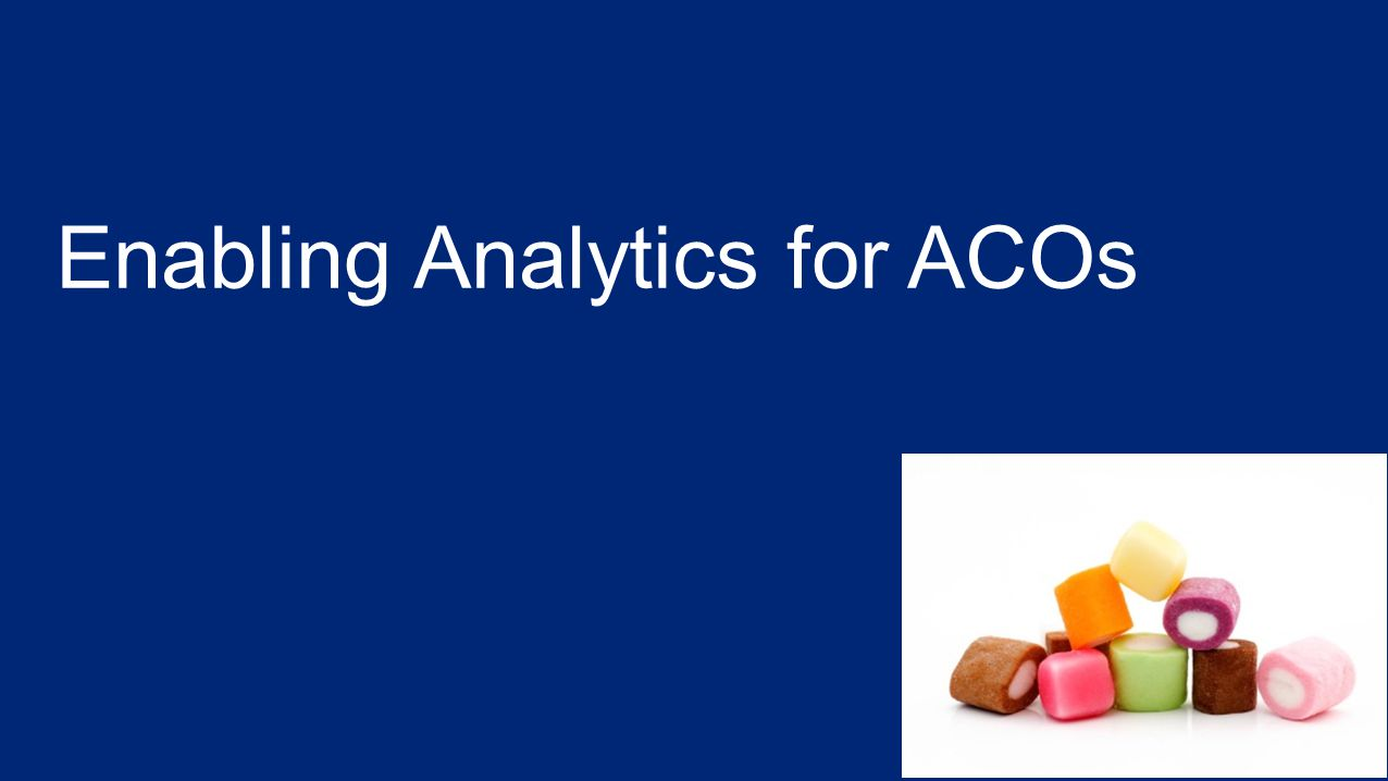 Enabling Analytics for ACOs