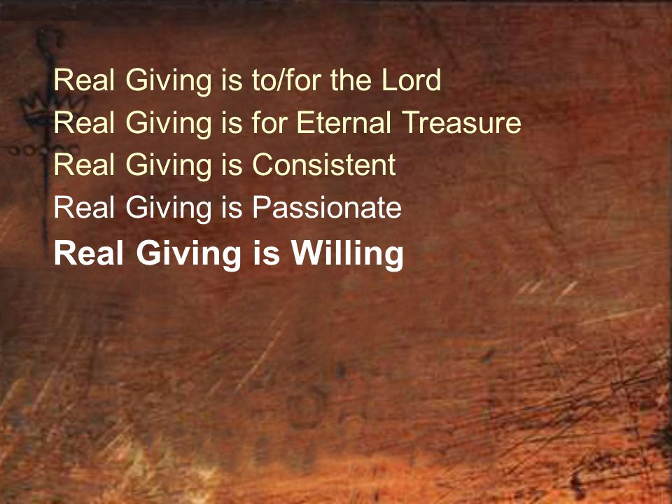 Real Giving is Willing Real Giving is to/for the Lord