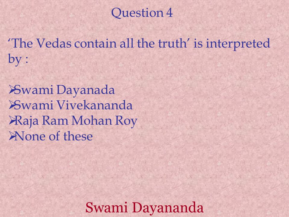Swami Dayananda Question 4