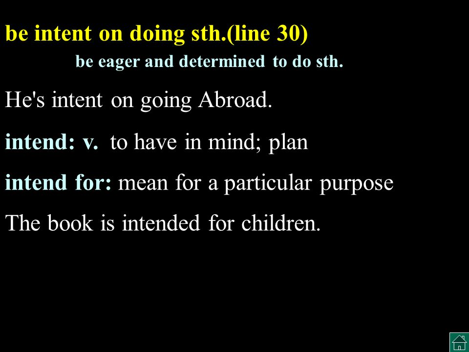 be intent on doing sth.(line 30)