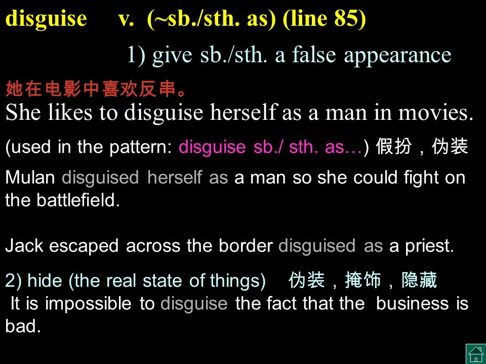 disguise v. (~sb./sth. as) (line 85)