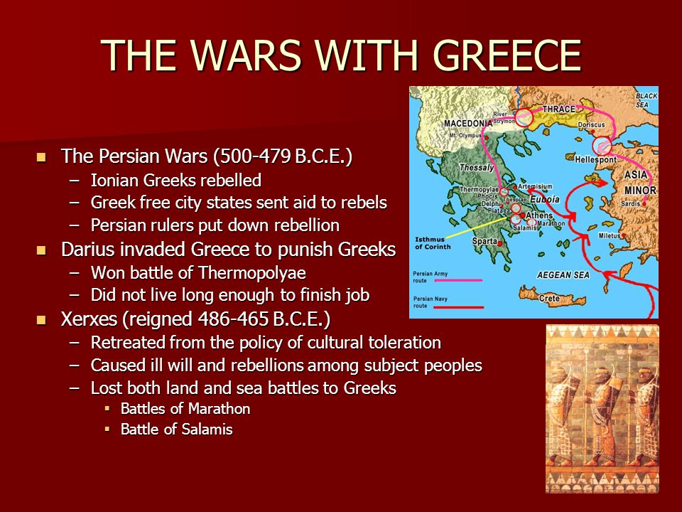 THE WARS WITH GREECE The Persian Wars (500-479 B.C.E.)