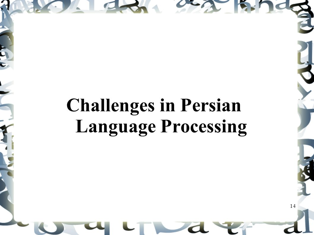 Challenges in Persian Language Processing