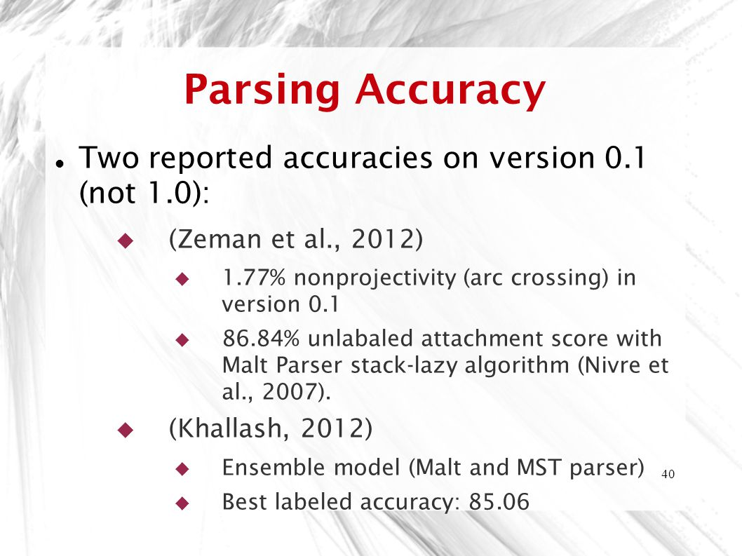 Parsing Accuracy Two reported accuracies on version 0.1 (not 1.0):