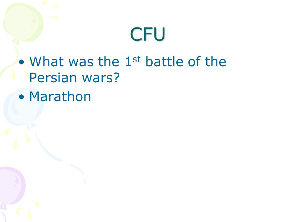 CFU What was the 1st battle of the Persian wars Marathon