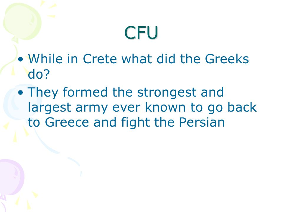 CFU While in Crete what did the Greeks do