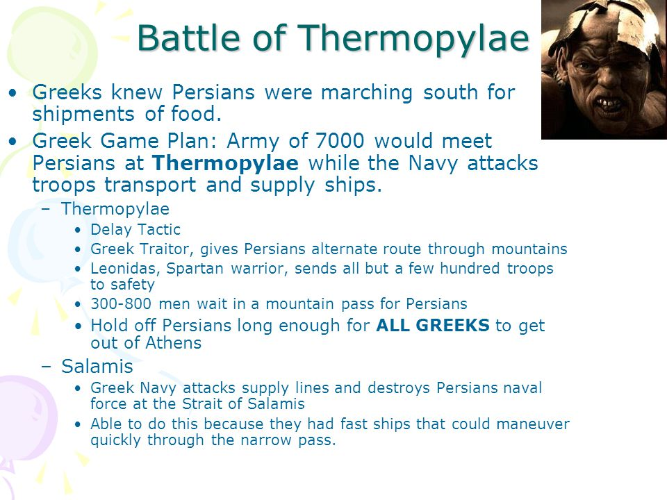 Battle of Thermopylae Greeks knew Persians were marching south for shipments of food.