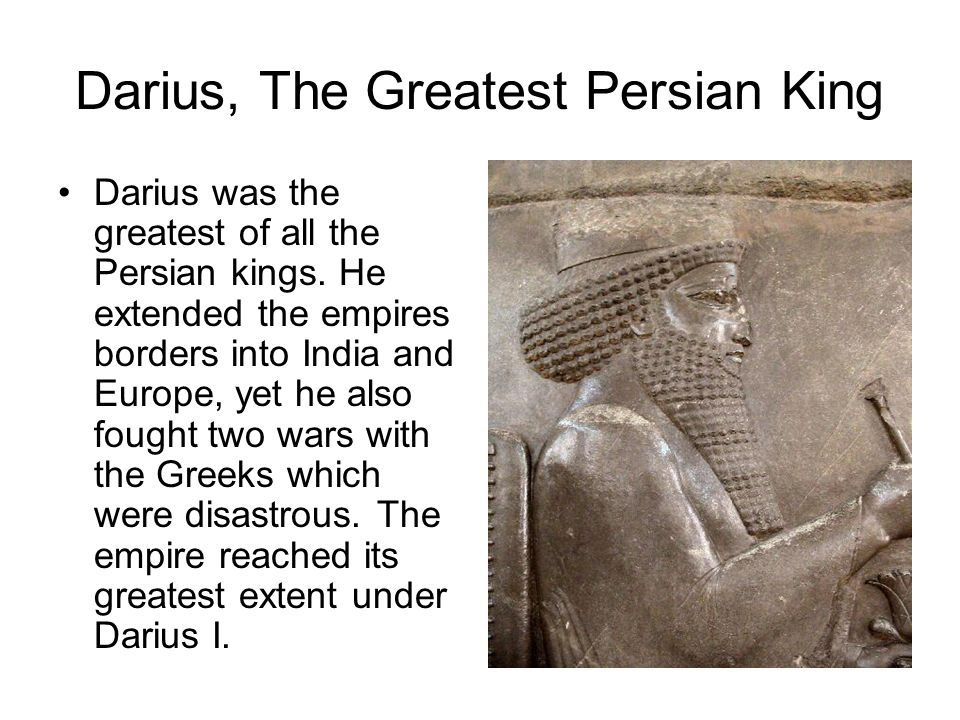 Darius, The Greatest Persian King