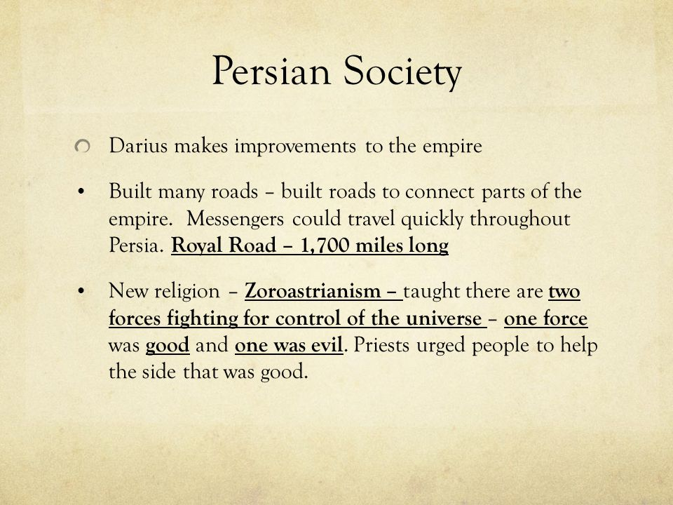 Persian Society Darius makes improvements to the empire