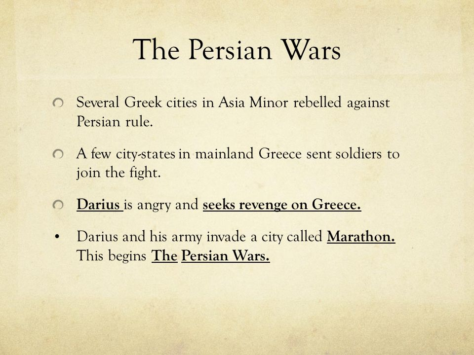 The Persian Wars Several Greek cities in Asia Minor rebelled against Persian rule.