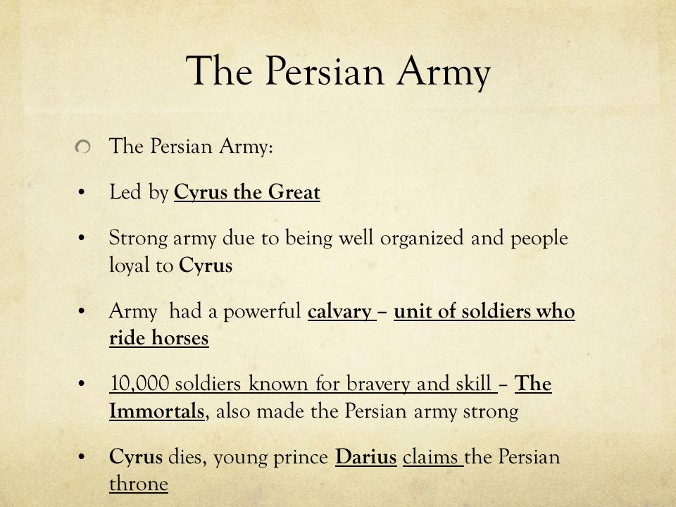 The Persian Army The Persian Army: Led by Cyrus the Great