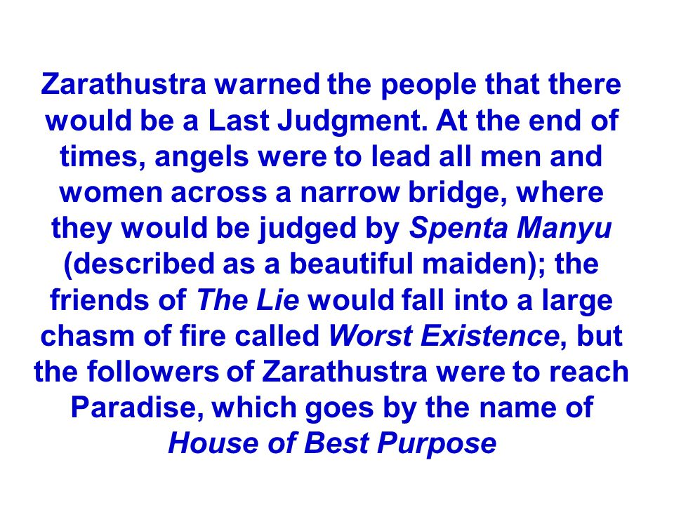 Zarathustra warned the people that there would be a Last Judgment