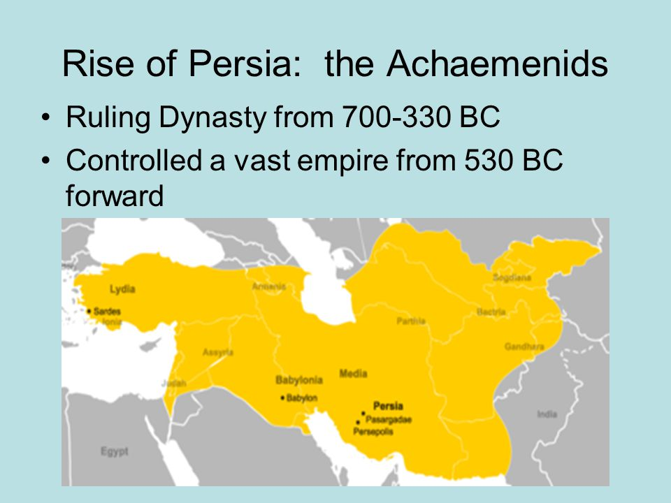 Rise of Persia: the Achaemenids