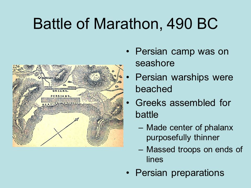 Battle of Marathon, 490 BC Persian camp was on seashore