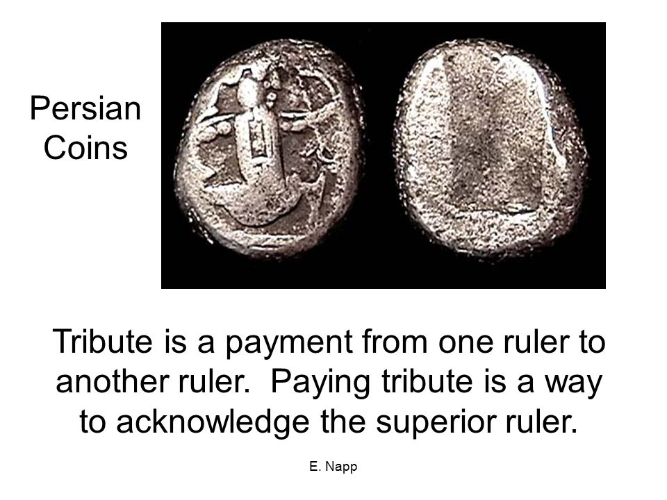 Tribute is a payment from one ruler to