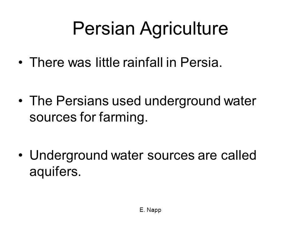 Persian Agriculture There was little rainfall in Persia.