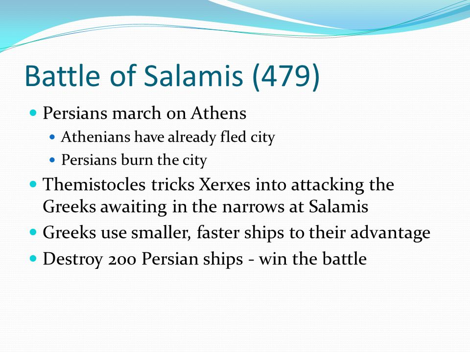 Battle of Salamis (479) Persians march on Athens