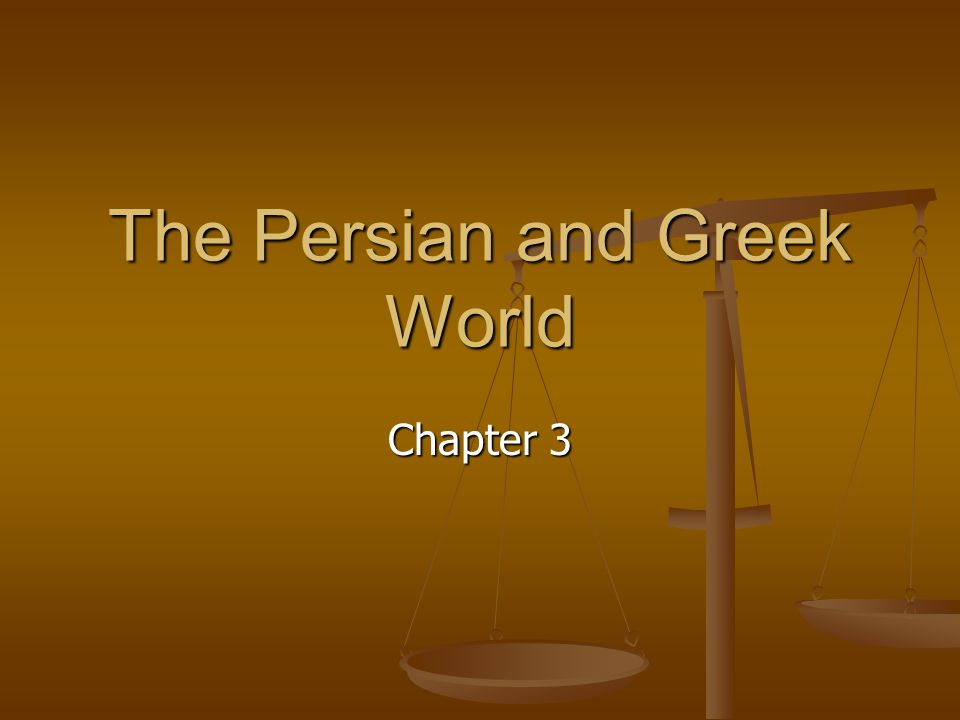 The Persian and Greek World
