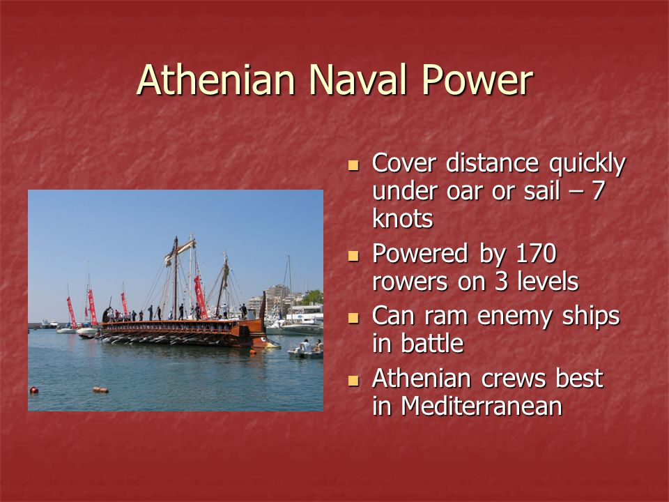 Athenian Naval Power Cover distance quickly under oar or sail – 7 knots. Powered by 170 rowers on 3 levels.