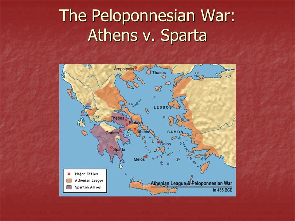 The Peloponnesian War: Athens v. Sparta