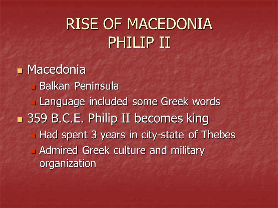 RISE OF MACEDONIA PHILIP II