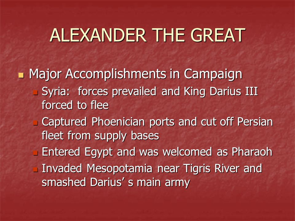 ALEXANDER THE GREAT Major Accomplishments in Campaign