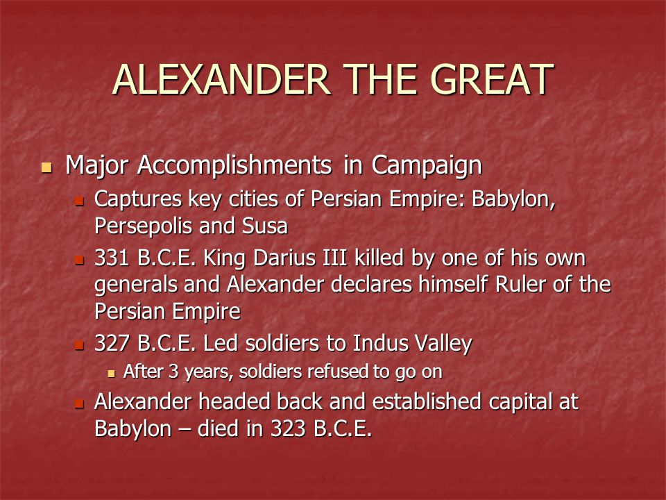 alexander the great and his accomplishments The reason being that, if the persians were victorious all the achievements of   this ambition was fulfilled by his son alexander the great who became king after .
