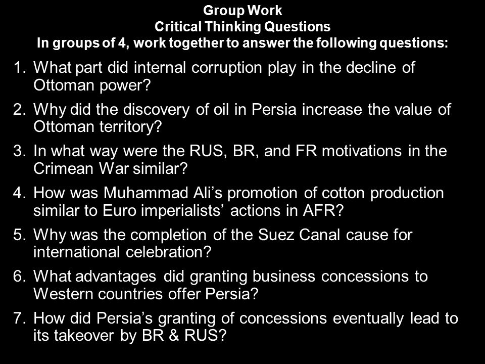Group Work Critical Thinking Questions In groups of 4, work together to answer the following questions: